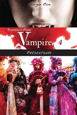 Couverture du livre : Souvenirs d'une Vampire, Tome 4 : Prédestinée