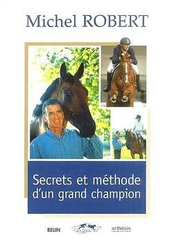 Couverture du livre : Secrets et méthode d'un grand champion