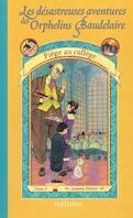 Les Désastreuses Aventures des orphelins Baudelaire, Tome 5 : Piège au collège