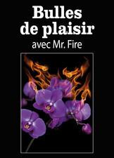 Couverture du livre : Bulles de plaisir avec Mr. Fire
