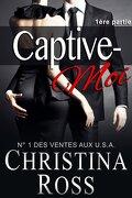 Captive-Moi, Tome 1