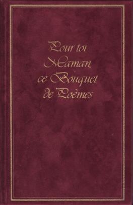 Couverture du livre : Pour toi Maman, ce bouquet de poèmes