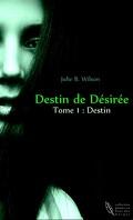 Destin de Désirée, Tome 1 : Destin