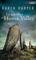 Les Secrets de Home Valley, Tome 2 : Le Mystère de Home Valley