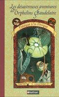 Les Désastreuses Aventures des orphelins Baudelaire, Tome 8 : Panique à la clinique