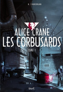 Couverture du livre : Alice Crane, tome 1 : Les Corbusards