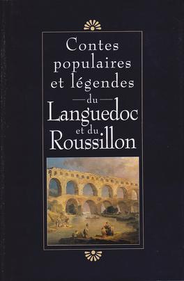 Couverture du livre : Contes populaires et légendes du Languedoc et du Roussillon