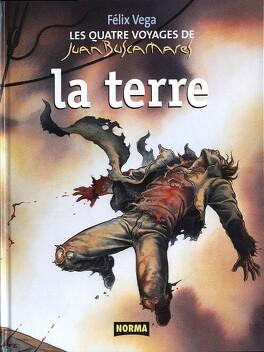 Couverture du livre : Les quatre voyages de Juan Buscamares. Tome 3: La terre.