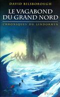 Chroniques du Lindormyn: Le vagabond du grand Nord