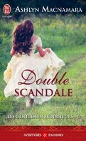 Les Gentlemens séducteurs, Tome 1 : Double Scandale