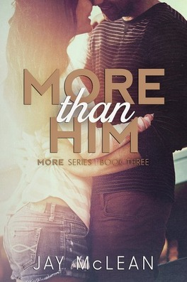 Couverture du livre : More Than, Tome 3 : More Than Him