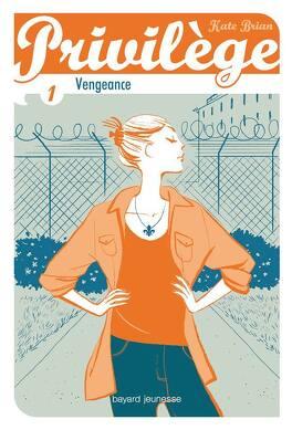 Couverture du livre : Privilège, Tome 1 : Vengeance