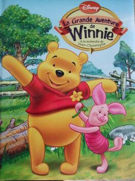 Couverture du livre : Winnie l'Ourson - La Grande Aventure