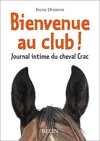 Journal intime du cheval Crac, Tome 1 : Bienvenue au club !