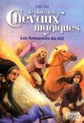 Le club des chevaux magiques, Tome 1 : Les Amazones du ciel