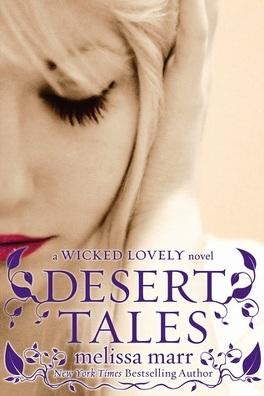 Couverture du livre : Wicked Lovely, HS : Desert Tales