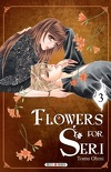 Flowers for Seri, Tome 3