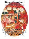 La science du disque-monde, Tome 2 : Le globe
