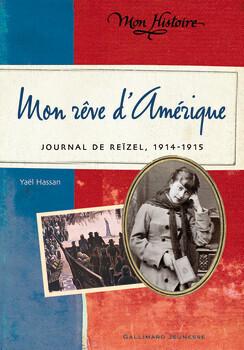 Couverture du livre : Mon rêve d'Amérique, journal de Reïzel 1914-1915