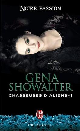 Couverture du livre : Chasseuse d'Aliens, Tome 4 : Noire Passion