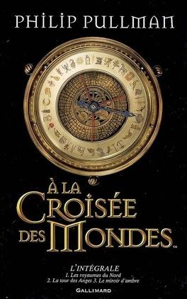 Couverture du livre : À la croisée des mondes, Intégrale