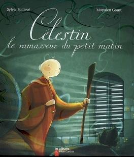 Couverture du livre : Célestin : le ramasseur du petit matin