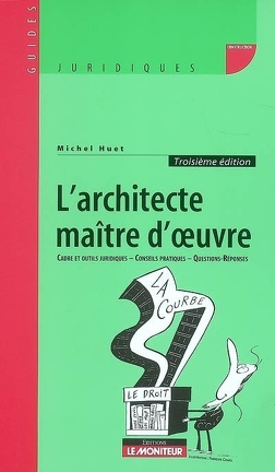 Couverture du livre : L'architecte maître d'oeuvre : cadre et outils juridiques, conseils pratiques, questions-réponses