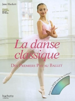 Couverture du livre : La danse classique : des premiers pas au ballet