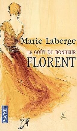 Couverture du livre : Le Goût du bonheur, Tome 3 : Florent