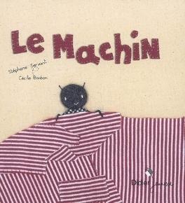 Couverture du livre : Le machin