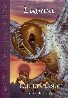 Couverture du livre : Les Gardiens de Ga'Hoole, tome 3 : L'assaut