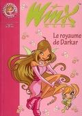 Winx Club, tome 16 : Le royaume de Darkar