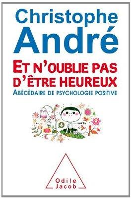 Couverture du livre : Et n'oublie pas d'être heureux