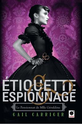 Couverture du livre : Le Pensionnat de Mlle Géraldine, Tome 1 : Étiquette & Espionnage