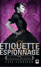 Le Pensionnat de Mlle Géraldine, Tome 1 : Étiquette & Espionnage