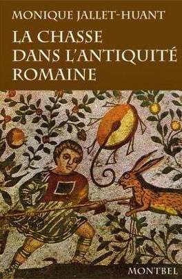 Couverture du livre : La Chasse dans l'Antiquité Romain