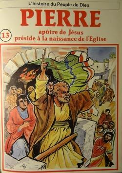 Couverture de La bible en bande dessinée (Nouveau testament), tome 13 : Pierre apôtre de Jésus préside à la naissance de l'Eglise