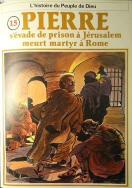Couverture du livre : La bible en bande dessinée (Nouveau testament), tome 15 : Pierre s'évade de prison à Jérusalem meurt martyr à Rome