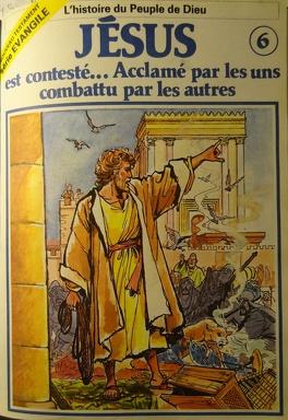 Couverture du livre : La bible en bande dessinée (Nouveau testament), tome 6 : Jésus est contesté... Acclamé par les uns combattu par les autres