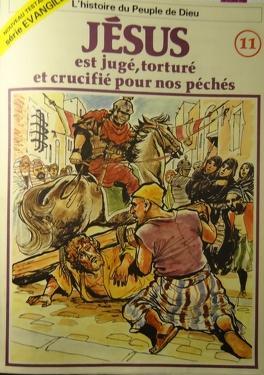Couverture du livre : La bible en bande dessinée (Nouveau testament), tome 11 : Jésus est jugé, torturé et crucifié pour nos péchés