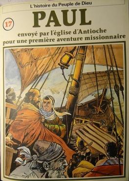 Couverture du livre : La bible en bande dessinée (Nouveau testament), tome 17 : Paul envoyé par l'église d'Antioche pour une première aventure missionaire