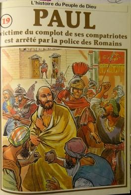 Couverture du livre : La bible en bande dessinée (Nouveau testament), tome 19 : Paul victime du complot de ses compatriotes est arrêté par la police des Romains