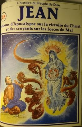 Couverture du livre : La bible en bande dessinée (Nouveau testament), tome 23 : Jean visions d'Apocalypse sur la victoire du Christ et des croyants sur les forces du Mal