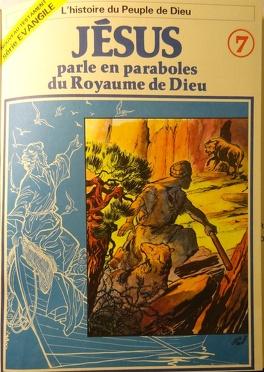 Couverture du livre : La bible en bande dessinée (Nouveau testament), tome 7 : Jésus parle en paraboles du Royaume de Dieu
