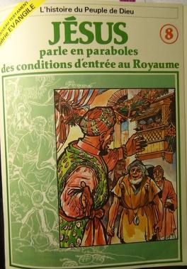 Couverture du livre : La bible en bande dessinée (Nouveau testament), tome 8 : Jésus parle en paraboles des conditions d'entrée au Royaume de Dieu