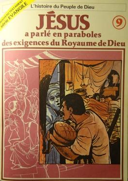 Couverture du livre : La bible en bande dessinée (Nouveau testament), tome 9 : Jésus a parlé en paraboles des exigences du Royaume de Dieu