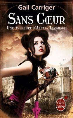 Couverture du livre : Le Protectorat de l'Ombrelle, une Aventure d'Alexia Tarabotti, Tome 4 : Sans Coeur