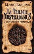 La trilogie Nostradamus, tome 3 : Le troisième Antéchrist