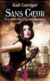 Le Protectorat de l'Ombrelle, une Aventure d'Alexia Tarabotti, Tome 4 : Sans Coeur
