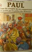 La bible en bande dessinée (Nouveau testament), tome 19 : Paul victime du complot de ses compatriotes est arrêté par la police des Romains